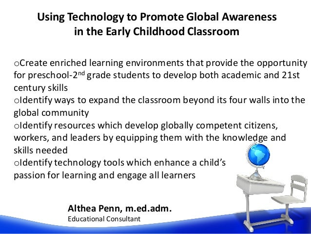 Althea Penn, m.ed.adm. Educational Consultant Using Technology to Promote Global Awareness in the Early Childhood Classroo...