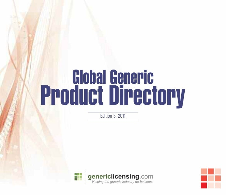 Global Generic Product DirectoryNOW WITH SUPER GENERIC AND BIOSIMILAR DATA                 Edition 3, 2011