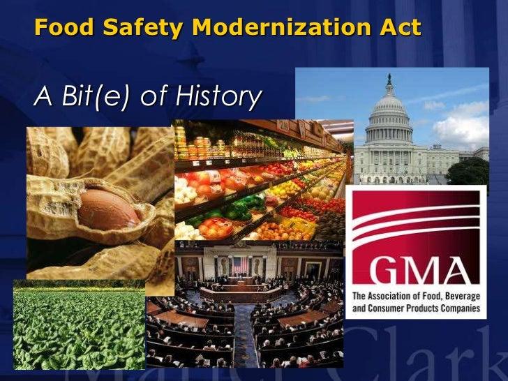 Food Safety Modernization Act<br />A Bit(e) of History<br />