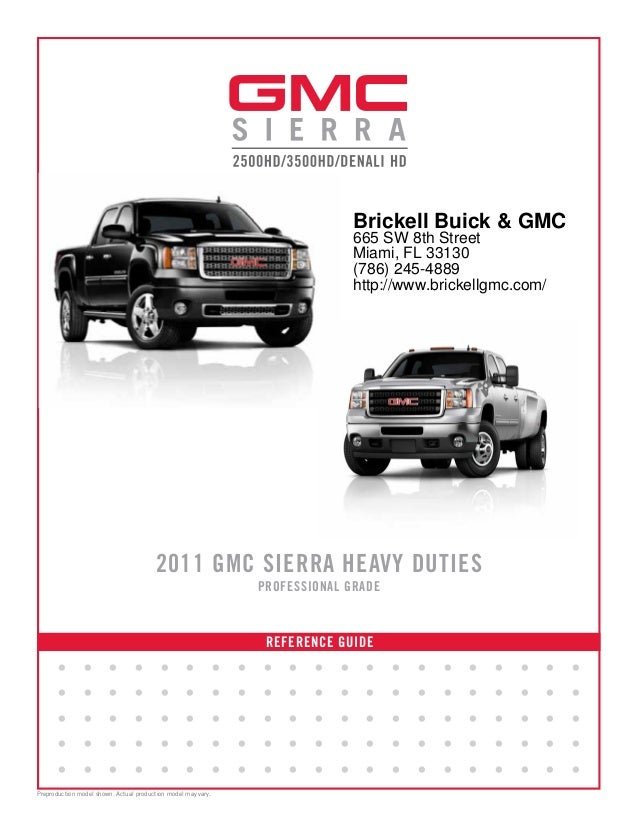 REFERENCE GUIDE 2011 GMC SIERRA HEAVY DUTIES PROFESSIONAL GRADE • • • • • • • • • • • • • • • • • • • • • • • • • • • • • ...