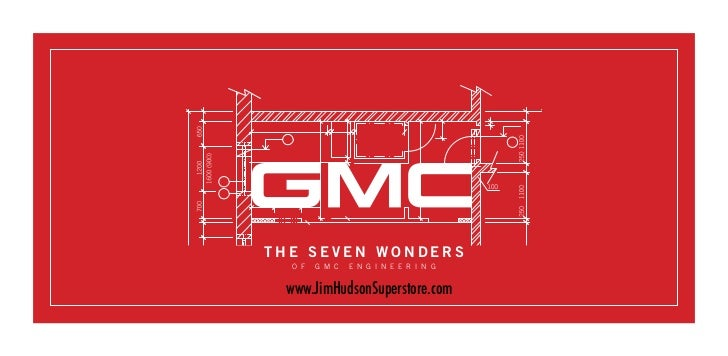 THE SEVEN WONDERS  O F   G M C   E N G I N E E R I N G www.JimHudsonSuperstore.com