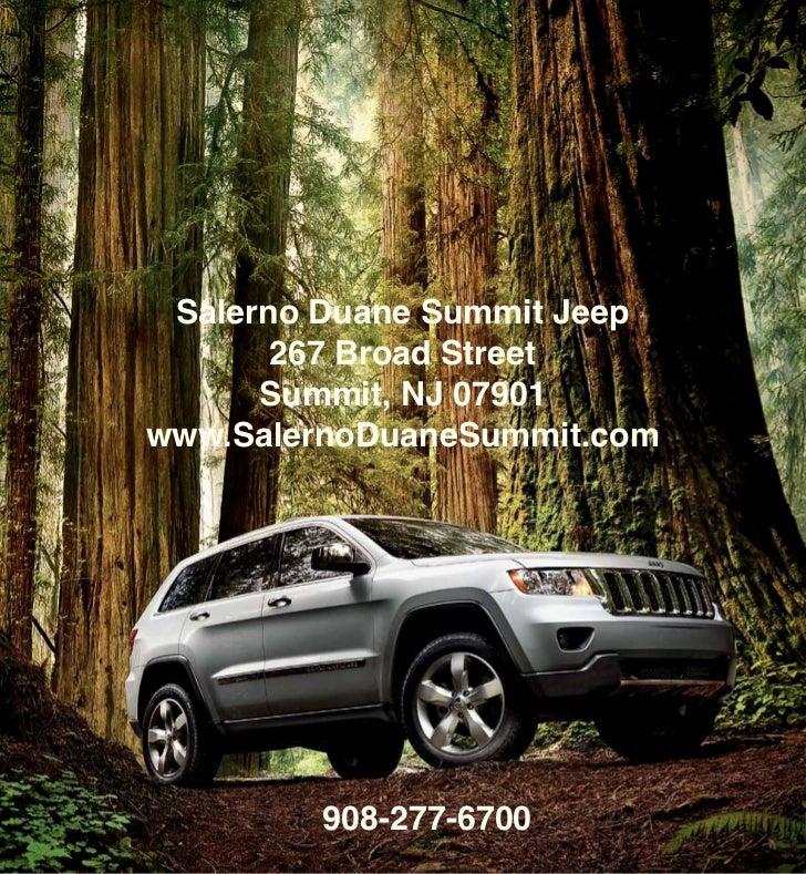 Salerno Duane Summit Jeep       267 Broad Street      Summit, NJ 07901www.SalernoDuaneSummit.com        908-277-6700