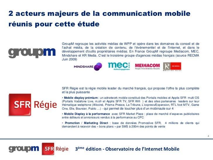 2 acteurs majeurs de la communication mobileréunis pour cette étude            GroupM regroupe les activités médias de WPP...