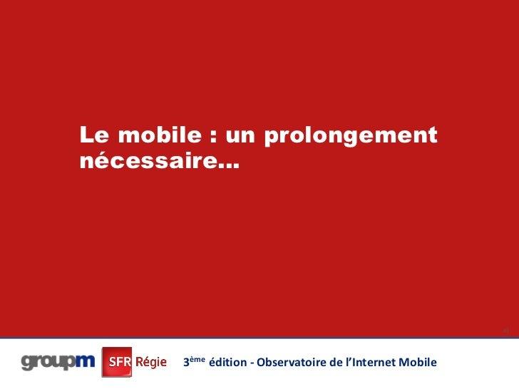 Le mobile : un prolongementnécessaire…                                                          41       3ème édition - Ob...