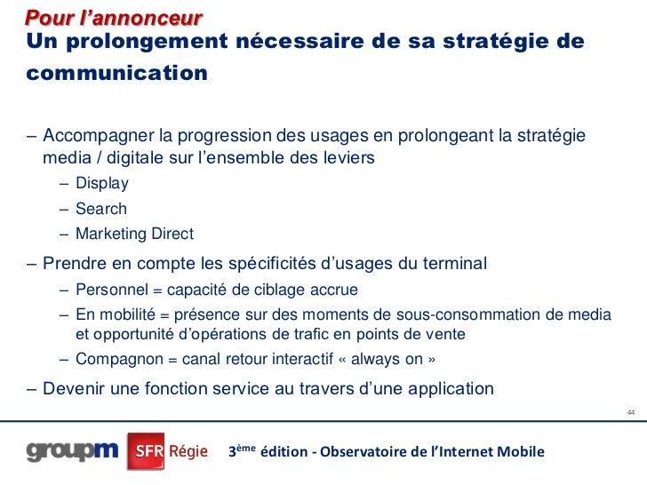 Pour l'annonceurUn prolongement nécessaire de sa stratégie decommunication– Accompagner la progression des usages en prolo...