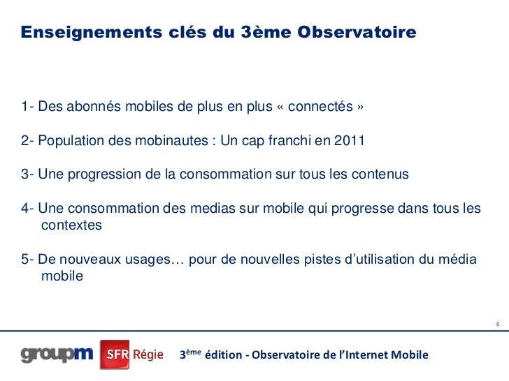 Enseignements clés du 3ème Observatoire1- Des abonnés mobiles de plus en plus « connectés »2- Population des mobinautes : ...