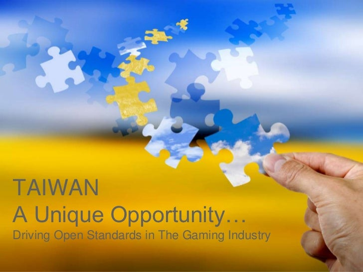TAIWANA Unique Opportunity…Driving Open Standards in The Gaming Industry