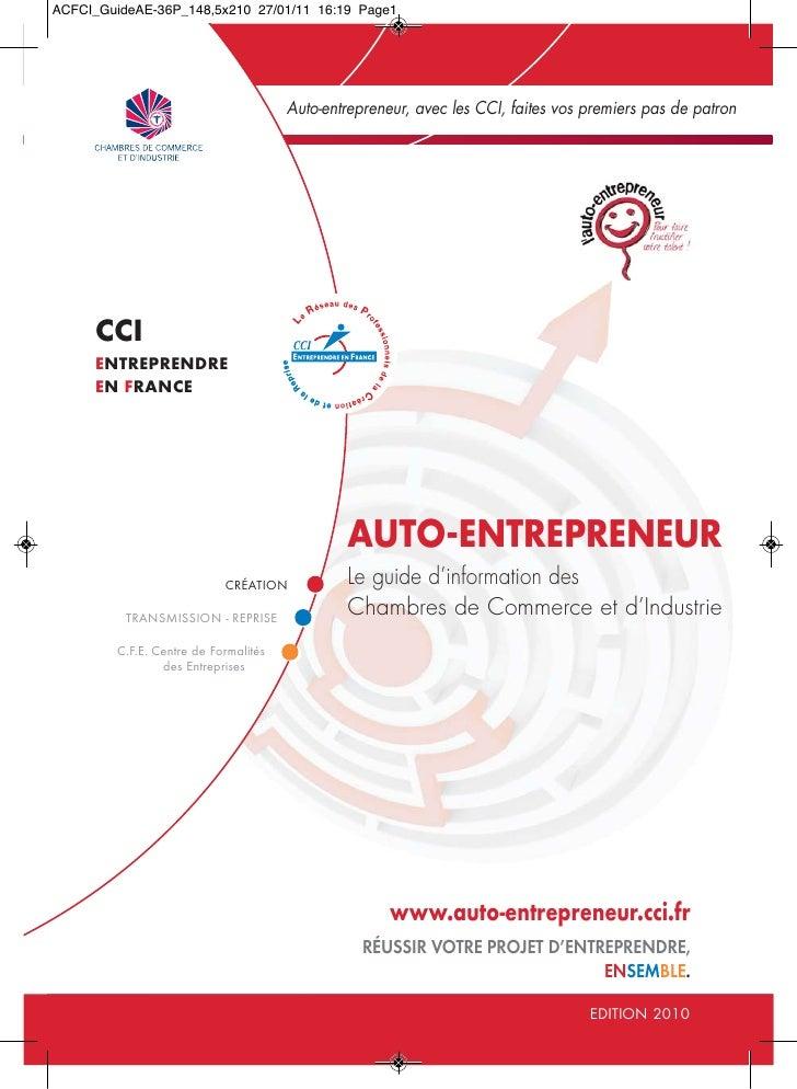 Auto-entrepreneur, avec les CCI, faites vos premiers pas de patronCCIENTREPRENDREEN FRANCE                                ...