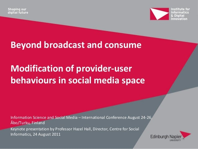 Beyond broadcast and consumeModification of provider-userbehaviours in social media spaceInformation Science and Social Me...
