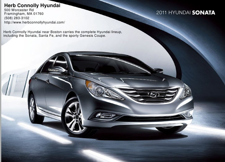 Herb Connolly Hyundai 500 Worcester Rd Framingham, MA 01760                                                     2011 Hyund...