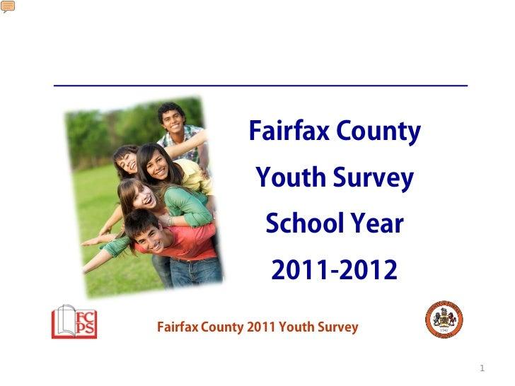 Fairfax County               Youth Survey                 School Year                  2011-2012Fairfax County 2011 Youth ...