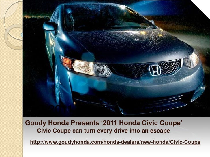 2011 Honda Civic Coupe<br />Goudy Honda Presents '2011 Honda Civic Coupe' <br />Civic Coupe can turn every drive into an ...