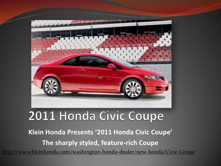 2011 Honda Civic Coupe<br />Klein Honda Presents '2011 Honda Civic Coupe' <br />  The sharply styled, feature-rich Coupe<...