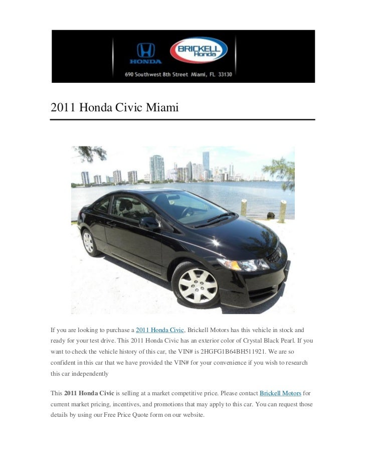 2011 Honda Civic MiamiIf you are looking to purchase a 2011 Honda Civic, Brickell Motors has this vehicle in stock andread...