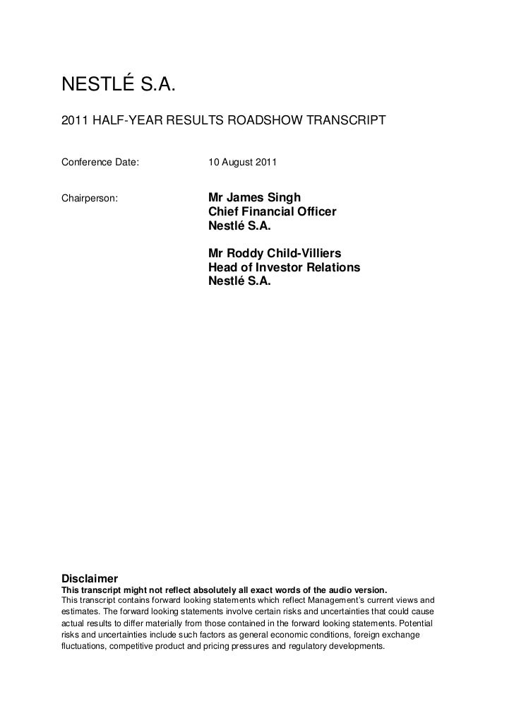 NESTLÉ S.A.2011 HALF-YEAR RESULTS ROADSHOW TRANSCRIPTConference Date:                       10 August 2011Chairperson:    ...