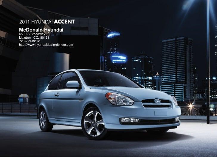 2011 HyUNDAI ACCENTMcDonald Hyundai6500 S BroadwayLittleton , CO. 80121720-279-8202http://www.hyundaidealerdenver.com