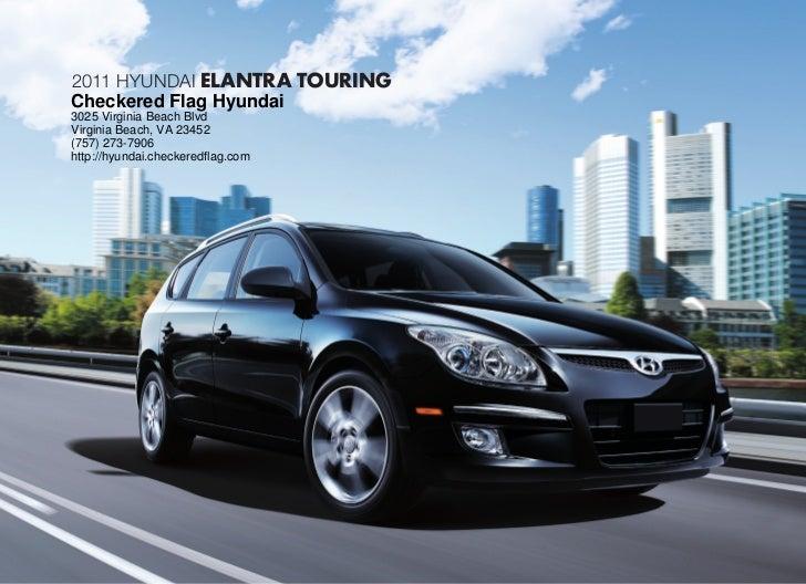 2011 HyUNDAI ELANTRA TOURINGCheckered Flag Hyundai3025 Virginia Beach BlvdVirginia Beach, VA 23452(757) 273-7906http://hyu...
