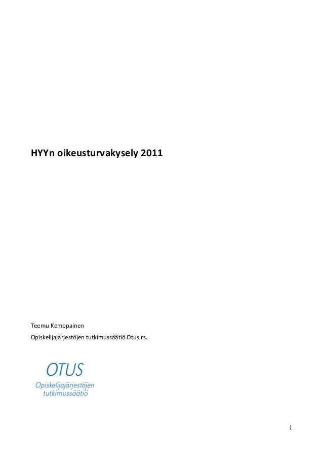 1 HYYn oikeusturvakysely 2011 Teemu Kemppainen Opiskelijajärjestöjen tutkimussäätiö Otus rs.