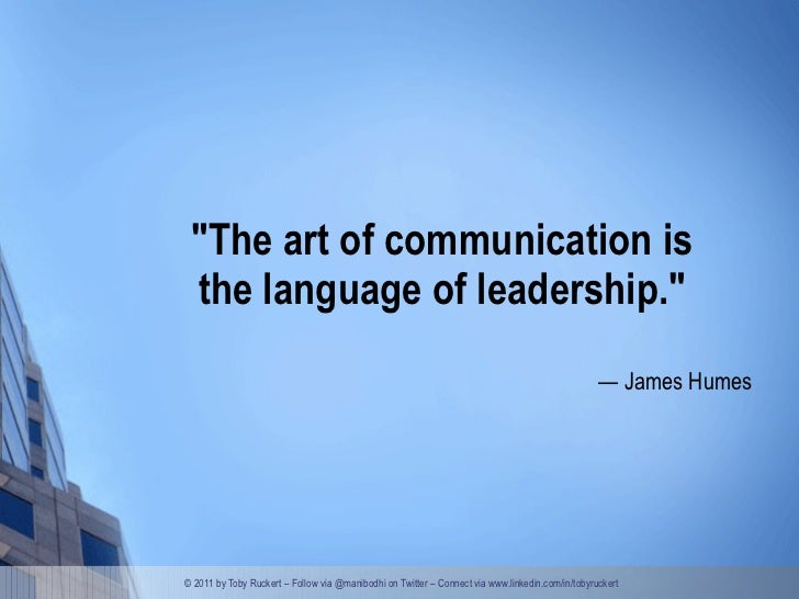 art is communication What is communication  and anticipating as many of the potential sources of misunderstanding as possible, is the art of a successful communicator .