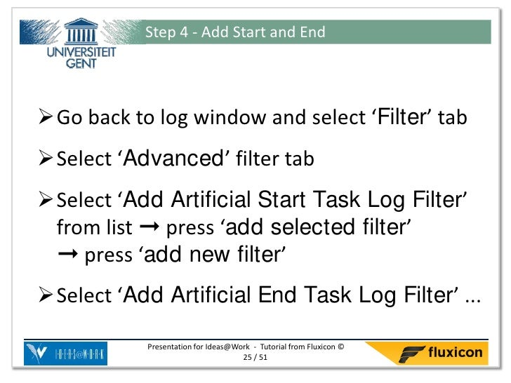 Step 4 - Add Start and EndGo back to log window and select 'Filter' tabSelect 'Advanced' filter tabSelect 'Add Artifici...
