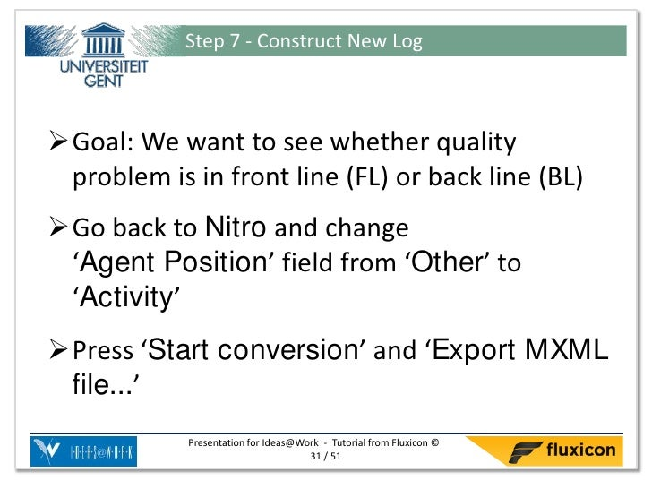 Step 7 - Construct New LogGoal: We want to see whether quality problem is in front line (FL) or back line (BL)Go back to...