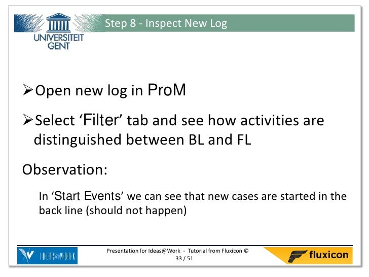 Step 8 - Inspect New LogOpen new log in ProMSelect 'Filter' tab and see how activities are distinguished between BL and ...