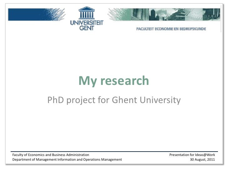 My research                   PhD project for Ghent UniversityFaculty of Economics and Business Administration            ...