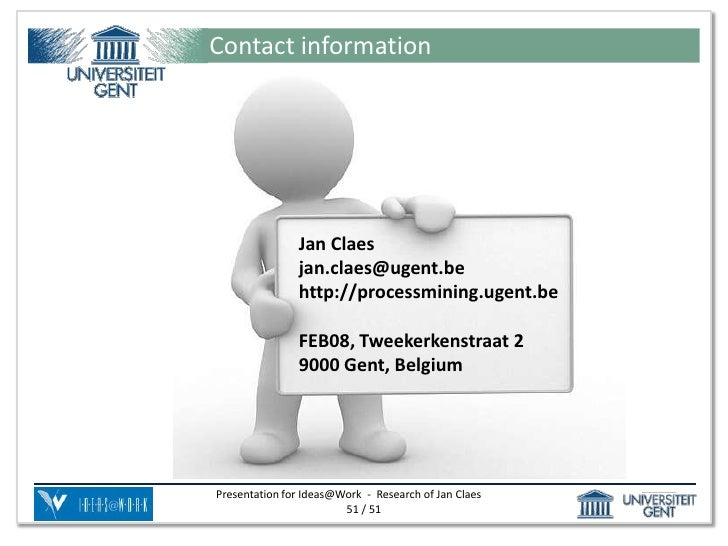 Contact information               Jan Claes               jan.claes@ugent.be               http://processmining.ugent.be  ...