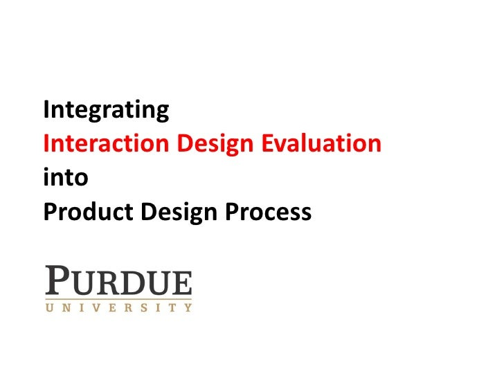 Integrating  Interaction Design Evaluation into  Product Design Process