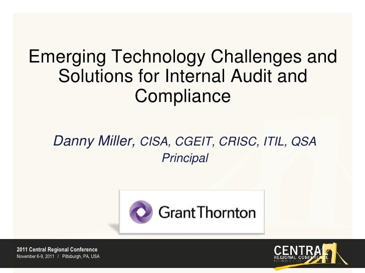 Emerging Technology Challenges and Solutions for Internal Audit and Compliance<br />Danny Miller, CISA, CGEIT, CRISC, ITIL...