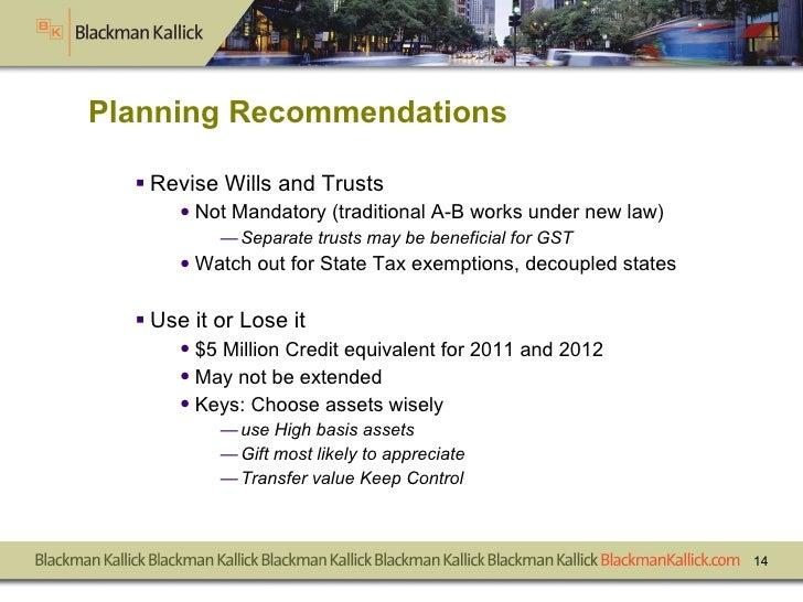 Planning Recommendations <ul><li>Revise Wills and Trusts </li></ul><ul><ul><li>Not Mandatory (traditional A-B works under ...