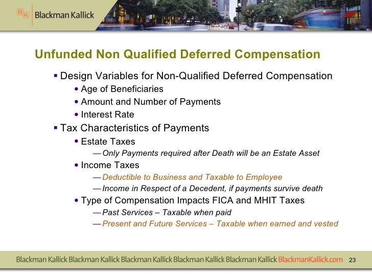 Unfunded Non Qualified Deferred Compensation <ul><li>Design Variables for Non-Qualified Deferred Compensation </li></ul><u...