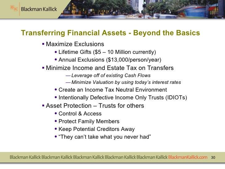 Transferring Financial Assets - Beyond the Basics <ul><li>Maximize Exclusions </li></ul><ul><ul><li>Lifetime Gifts ($5 – 1...