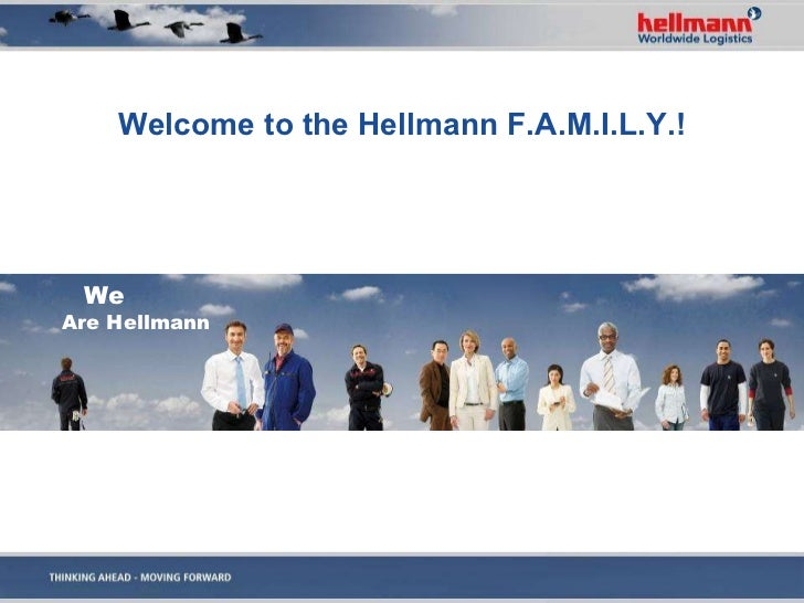 Welcome to the Hellmann F.A.M.I.L.Y.! We   Are Hellmann