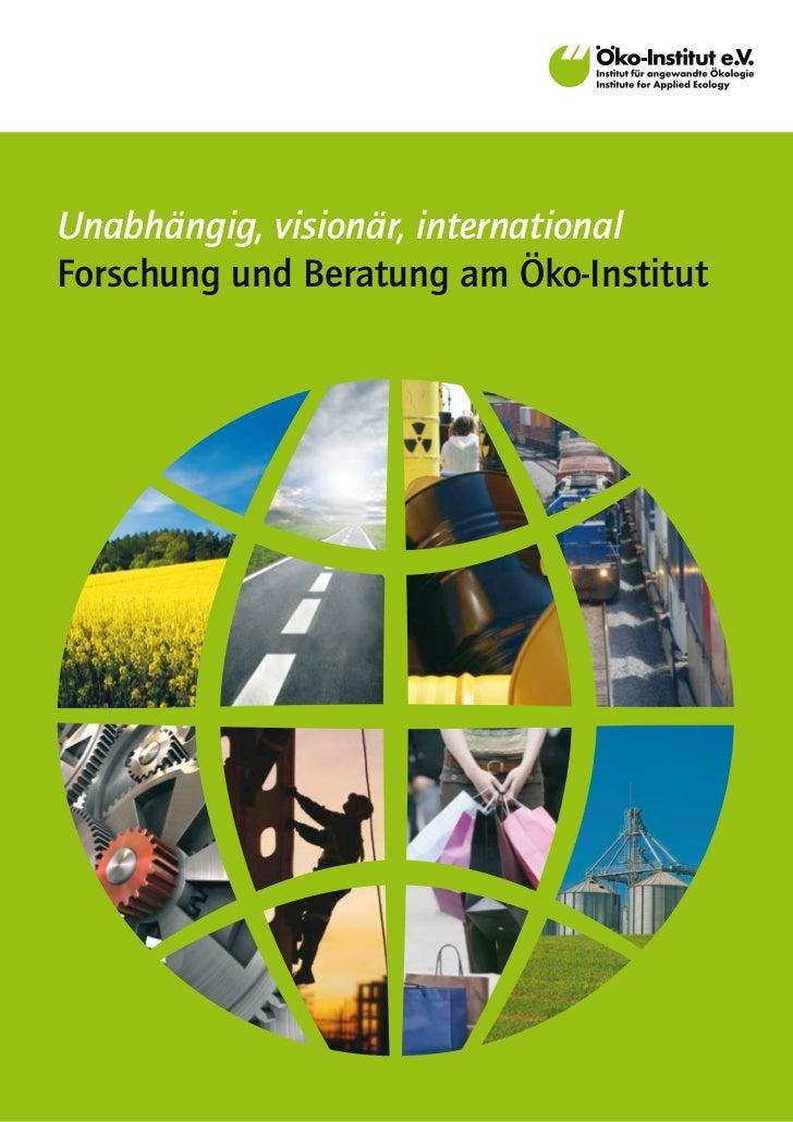 Unabhängig, visionär, internationalForschung und Beratung am Öko-Institut