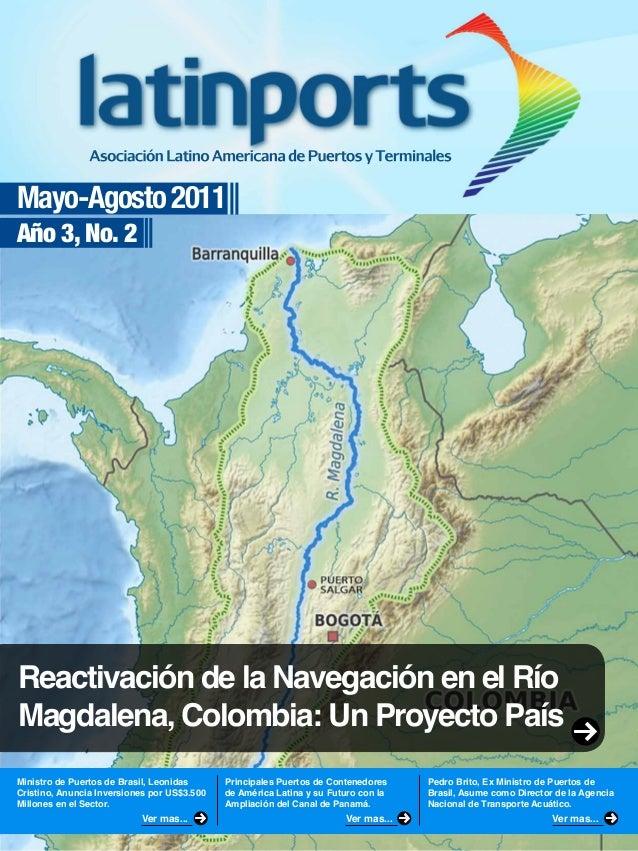 Mayo-Agosto 2011Año 3, No. 2Reactivación de la Navegación en el RíoMagdalena, Colombia: Un Proyecto PaísMinistro de Puerto...