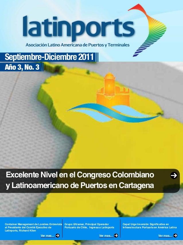 Septiembre-Diciembre 2011Año 3, No. 3Excelente Nivel en el Congreso Colombianoy Latinoamericano de Puertos en CartagenaCon...