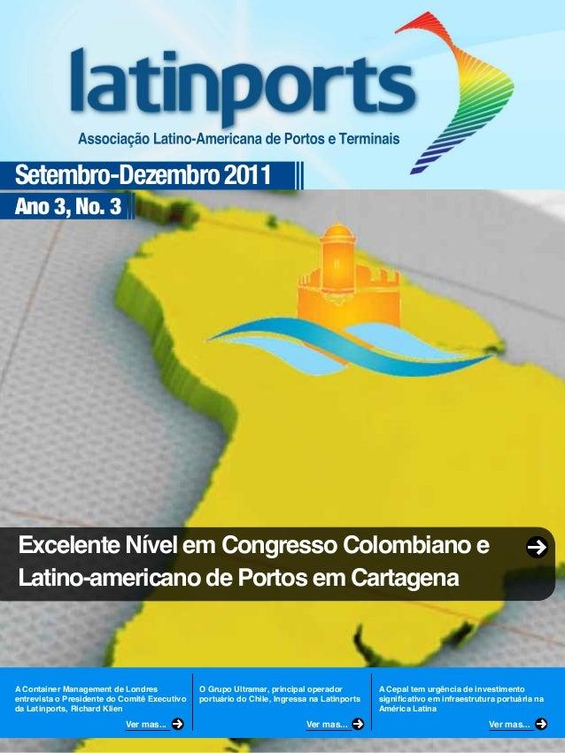 Setembro-Dezembro 2011Ano 3, No. 3A Container Management de Londresentrevista o Presidente do Comitê Executivoda Latinport...