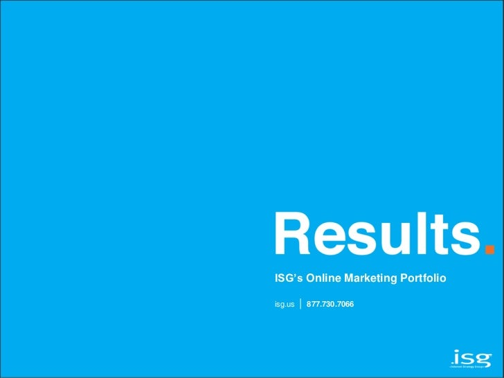 ISG's Online Marketing Portfolioisg.us   |   877.730.7066
