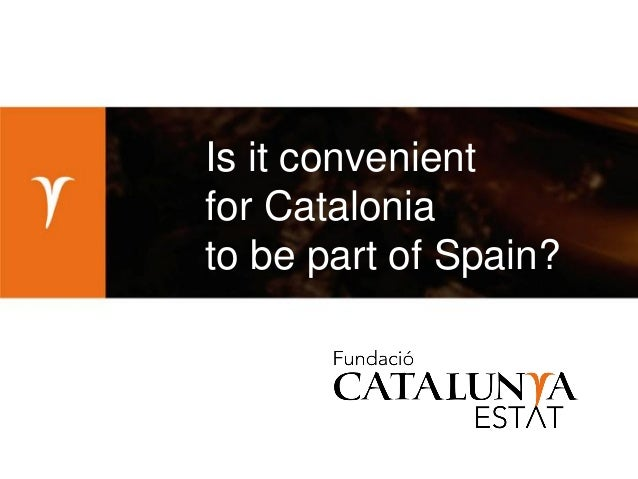 Is it convenient for Catalonia to be part of Spain?