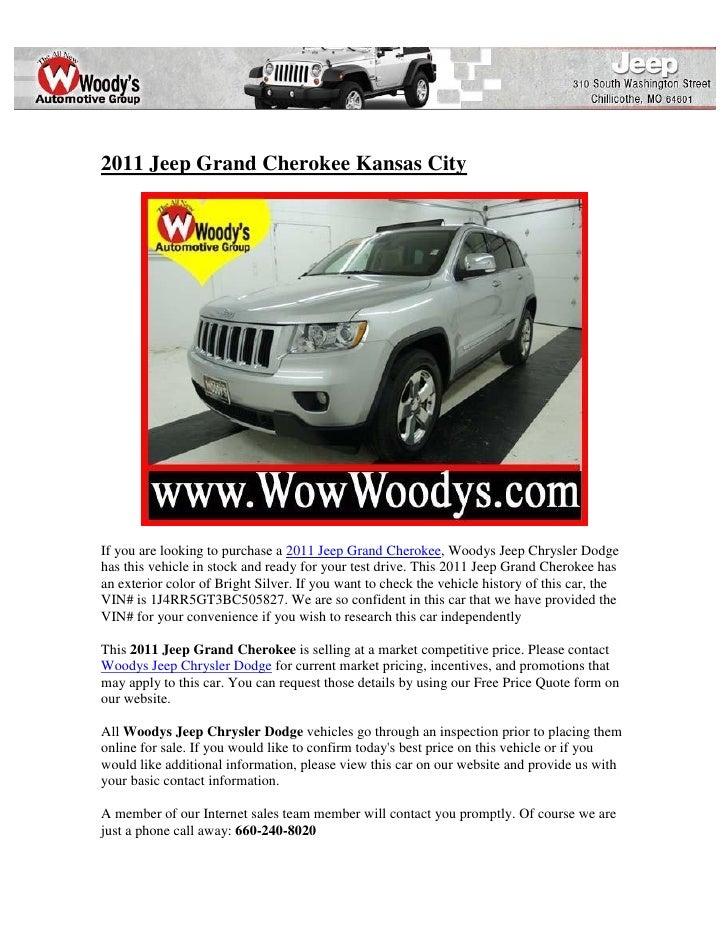 2011 Jeep Grand Cherokee Kansas CityIf you are looking to purchase a 2011 Jeep Grand Cherokee, Woodys Jeep Chrysler Dodgeh...