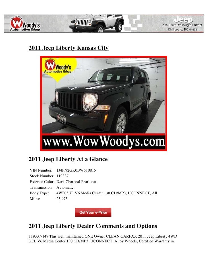 2011 Jeep Liberty Kansas City2011 Jeep Liberty At a GlanceVIN Number:       1J4PN2GK0BW510815Stock Number:     119337Exter...