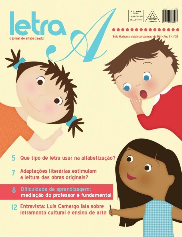 o jornal do alfabetizador Belo Horizonte, outubro/novembro de 2011 - Ano 7 - n°28 Que tipo de letra usar na alfabetização?...