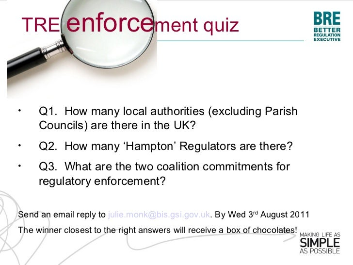 TRE enforcement quiz•    Q1. How many local authorities (excluding Parish     Councils) are there in the UK?•    Q2. How m...
