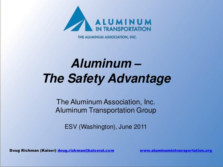 Aluminum –              The Safety Advantage                    The Aluminum Association, Inc.                    Aluminum...