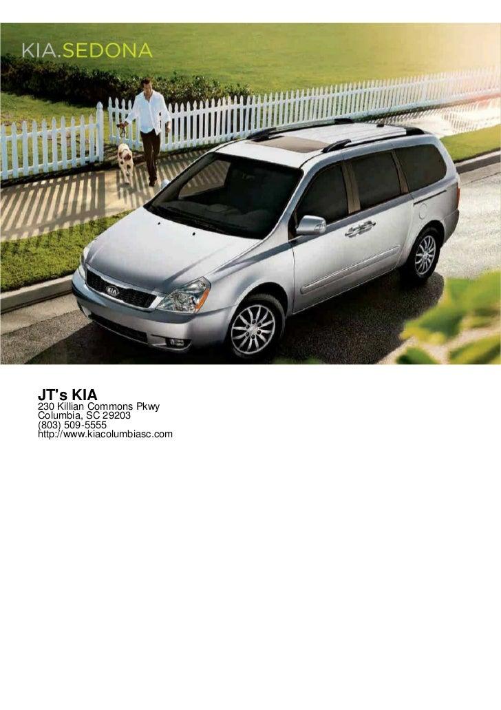 JTs KIA230 Killian Commons PkwyColumbia, SC 29203(803) 509-5555http://www.kiacolumbiasc.com