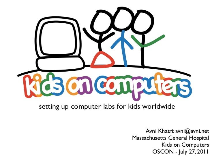 setting up computer labs for kids worldwide                                  Avni Khatri: avni@avni.net                   ...