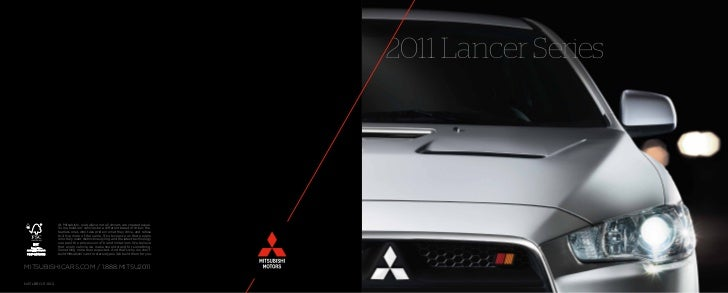 2011 Lancer Series                 At Mitsubishi, we believe not all drivers are created equal.                 So we buil...
