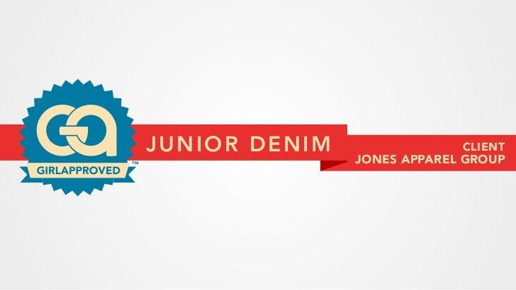 JUNIOR DENIM                CLIENT™                  JONES APPAREL GROUP