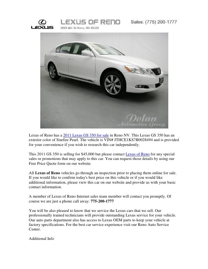 Lexus of Reno has a 2011 Lexus GS 350 for sale in Reno NV. This Lexus GS 350 has anexterior color of Starfire Pearl. The v...